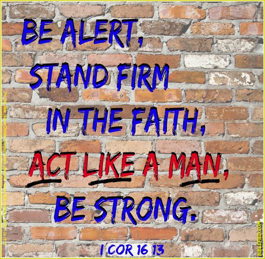 Act Like A Man! I Cor 16:13